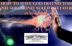 How To Have God Defend You And Surround You With Favor!