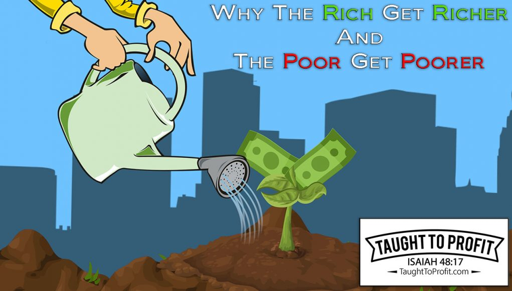Why The Rich Get Richer And The Poor Get Poorer