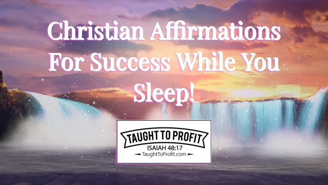 Over 8 Hours Of Christian Affirmations For Success While You Sleep! Listen Nightly While You Sleep!